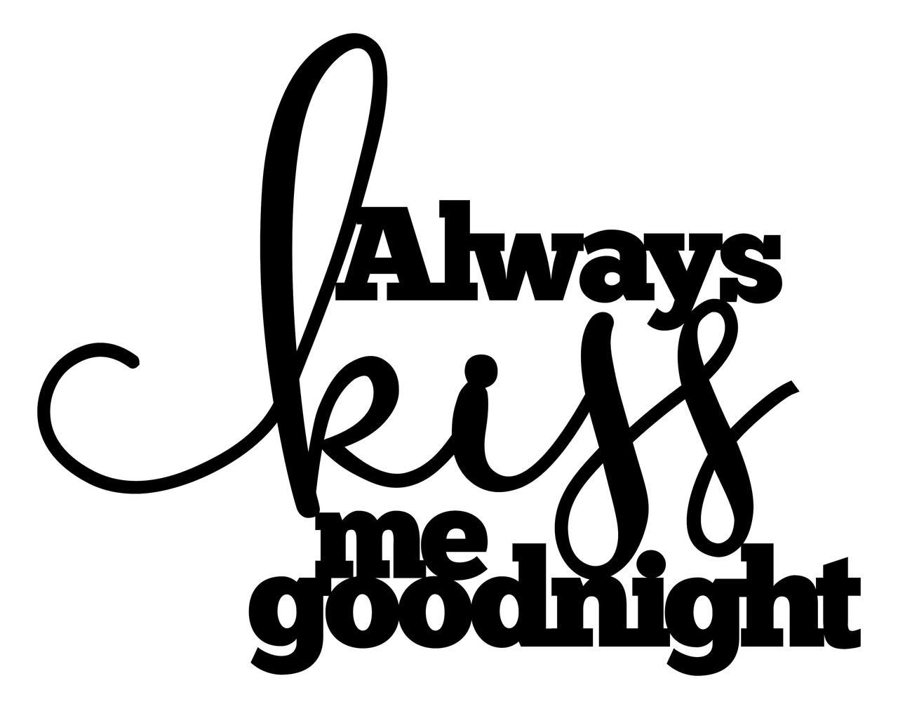 Always kiss me Goodnight  (Word Art)  20 x 10 inches