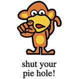 shut your pie hole tshirt