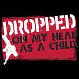 dropped on my head tshirt