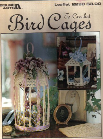 Bird Cages to Crochet � 9 Designs