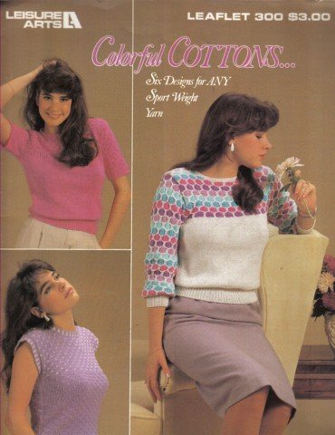 """6 Colorful Cotton Tops to Knit Patterns Bust Sizes 32"""" - 40"""""""