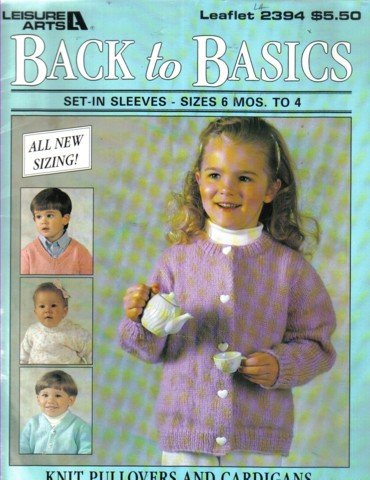 Back to Basics Set In Sleeve Sweaters Sizes 6 mos to 4 to knitting patterns