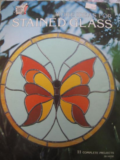 More Ideas for Stained Glass 11 Complete Projects