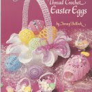 Thread Crochet Easter Eggs and Basket Crochet Patterns