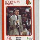 (b-32) 1988 Louisville's Finest #173 - Denny Crum