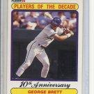 (B-2) 1990 Fleer #621b: George Brett - Player of the Decade ( 10 .300 seasons )