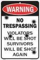 """8"""" X 12"""" No Trespassing Violators Will Be Shot Plastic Sign"""