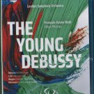 The Young Debussy - London Symphony Orchestra - Blu-Ray