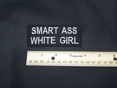 Smart A$$ White Girl Patch For women's Biker Motorcycle Jacket or Vest New