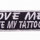 LOVE ME LOVE MY TATTOO PATCH FOR BIKER MOTORCYCLE PATCHES FOR VEST JACKET NEW