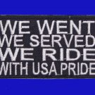 We went We Served We Ride with USA Pride  patch funny biker motorcycle  patches