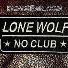 LONE WOLF NO CLUB White on Black Small Badge for Biker Vest Motorcycle Patch