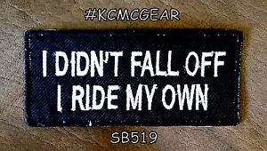 I Didn't Fall Off Small Badge for Biker Vest jacket Motorcycle Patch