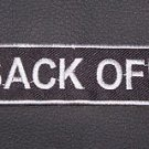 Back Off Patch Badge Emblem for Biker motorcycle Leather vest New Black & White