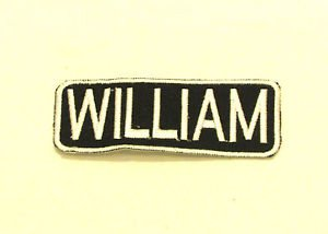 WILLIAM Name Tag Patch Iron on or sew on for Shirt Jacket Vest New Name Patches