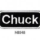 CHUCK Name Tag Patch Iron or sew on for Shirt Jacket Vest New BIKER Patches