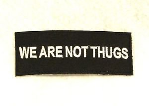We are not thugs White on black Small Badge for Biker Vest Motorcycle Patch