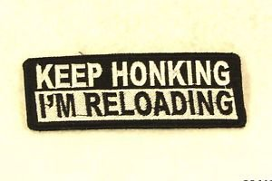 KEEP HONKING I'M RELOADING Small Badge for Biker Vest Motorcycle Patch