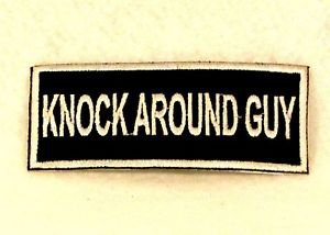 Knock Around Guy White on Black Small Badge Biker Vest Jacket Patch SB814