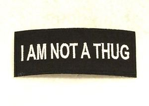 I am not a thug White on black Small Badge Biker Vest Motorcycle Patch