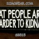 Fat People are Harder to Kidnap Small Badge for Biker Vest Motorcycle Patch