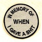 In Memory of When I Gave it Small Badge Biker Vest Motorcycle Patch