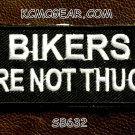 BIKERS ARE NOT THUGS Small Patch Iron on for Vest Jacket SB632