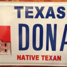 Texas Native Texan Vanity DONALd Special license plate Don Donnie Donny Duck