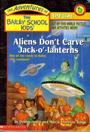 Aliens Don't Carve Jack-o'-lanterns by Debbie Dadey and Marcia Thornton Jones