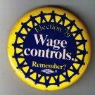Retro Pinback Button Election 79 Wage Controls Pierre Trudeau Lost Election