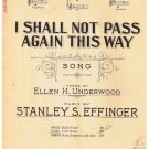 I Shall Not Pass Again This Way Sheet Music Ellen Underwood Stanley Effinger