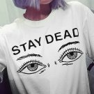 Stay Dead T-Shirt Camiseta WH338 Kawaii Clothing