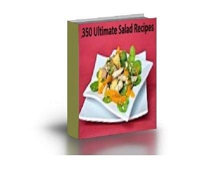 350 Ultimate Salad Recipes eBook PDF