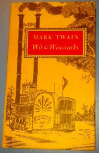 Mark Twain: Wit and Wisecracks