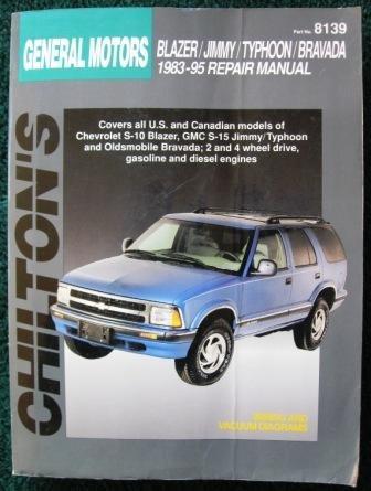 Chilton's General Motors Blazer/Jimmy/Typhoon/Bravada 1983-95 Repair Manual. ISBN 0801986613