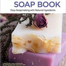 Handmade Soap Book - Easy soapmaking with Natural ingredients