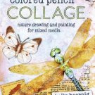 Colored Pencil Collage Nature Drawing and Painting for Mixed Media Book