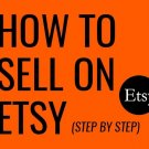 How to sell on etsy - Store Setup & Selling Successfully - 2018 Etsy Guide [PDF]