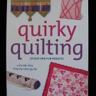 Quirky Quilting Hands Free~Stand Alone~Project Quilt Book NEW