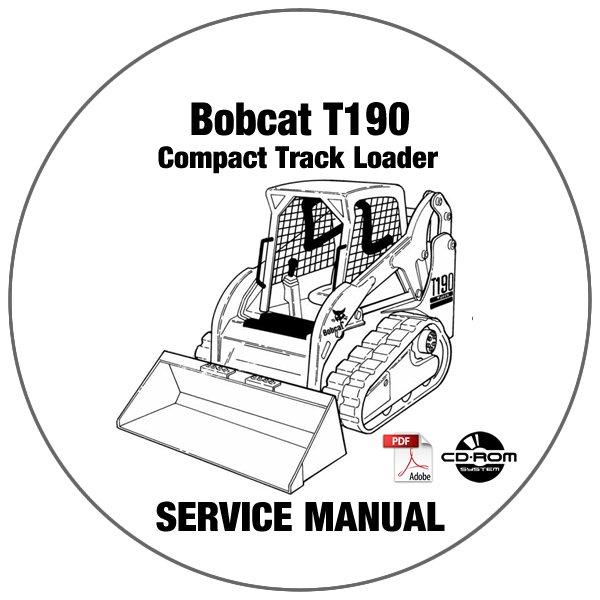 Bobcat Compact Track Loader T190 Service Manual 531611001-531711001 CD