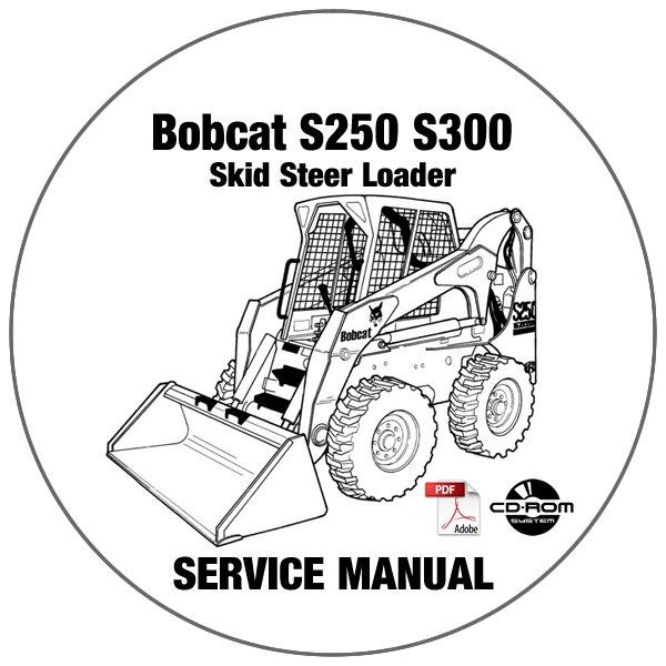 Bobcat Skid Steer Loader S250 S300 Service Manual A5GM20001-A5GR20001 CD
