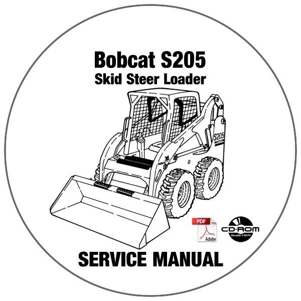 Bobcat Skid Steer Loader S205 Service Repair Manual A3LJ11001-A3LK11001 CD