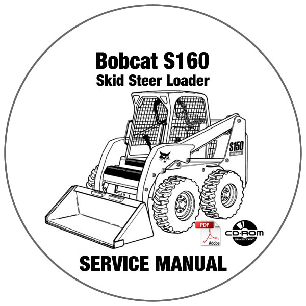Bobcat Skid Steer Loader S160 Service Manual 529960001-530060001-AC3260001 CD