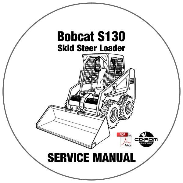 Bobcat Skid Steer Loader S130 Service Repair Manual A3KY20001-Above CD
