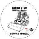 Bobcat Skid Steer Loader S130 Service Repair Manual 524611001-524711001 CD