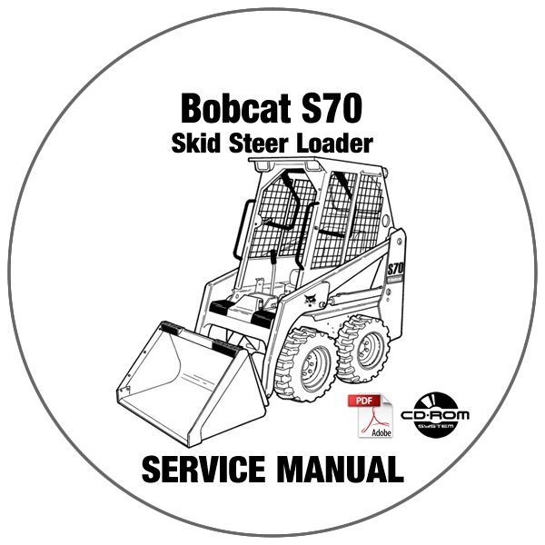Bobcat Skid Steer Loader S70 Service Repair Manual A3W611001- A3W711001 CD