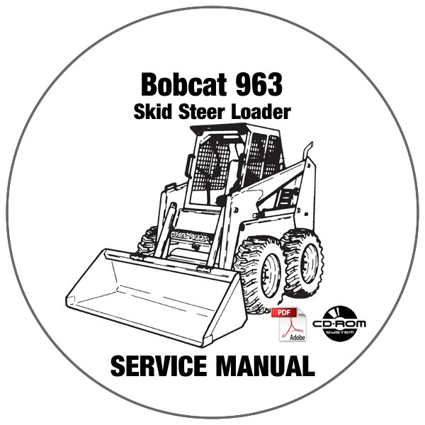 Bobcat Skid Steer Loader 963 Service Repair Manual 562215001-51651500 CD