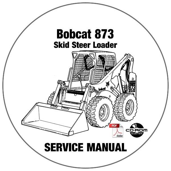 Bobcat Skid Steer Loader 873 Service Repair Manual 514114999-514212999 CD