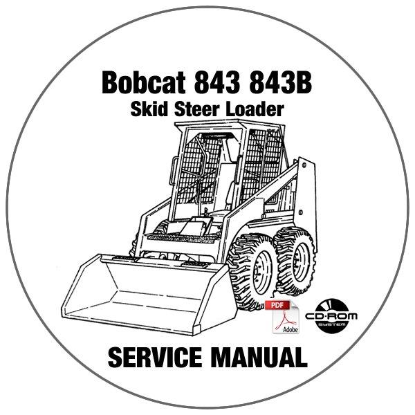 Bobcat Skid Steer Loader 843 843B Service Repair Manual CD