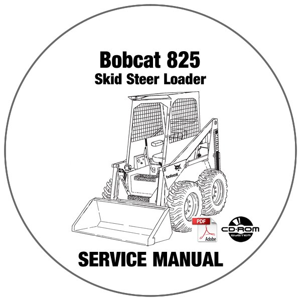 bobcat skid steer loader 825 service repair manual cd